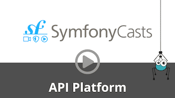 SymfonyCasts, API Platform screencasts